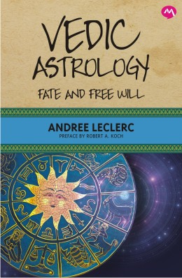 VEDIC ASTROLOGY : FATE AND FREE WILL